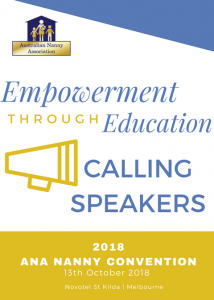 Call for Speakers for the ANA Nanny Convention 2018 – Australian